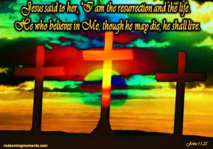 John 11-25resurrection-life
